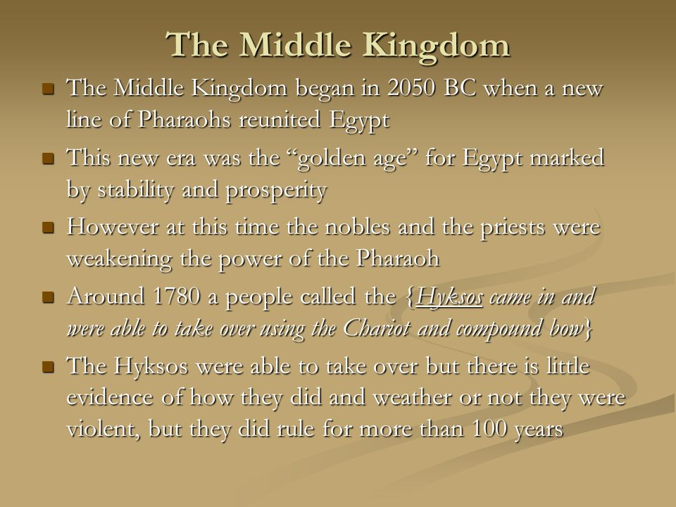 The Middle Kingdom The Middle Kingdom began in 2050 BC when a new line of Pharaohs reunited Egypt.