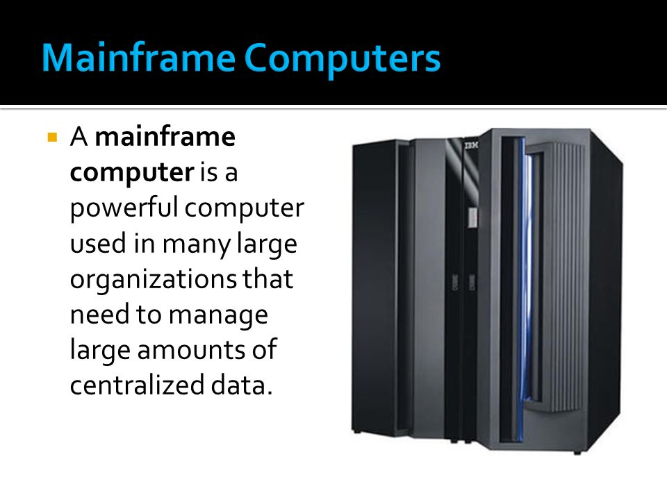 A definition of mainframe computers College paper Academic Service
