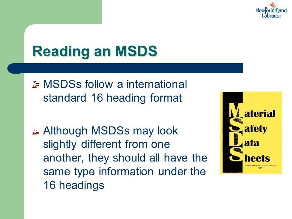 Reading an MSDS MSDSs follow a international standard 16 heading format.