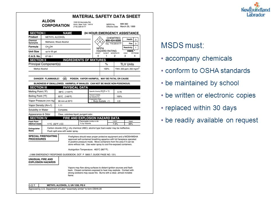 MSDS must: accompany chemicals conform to OSHA standards
