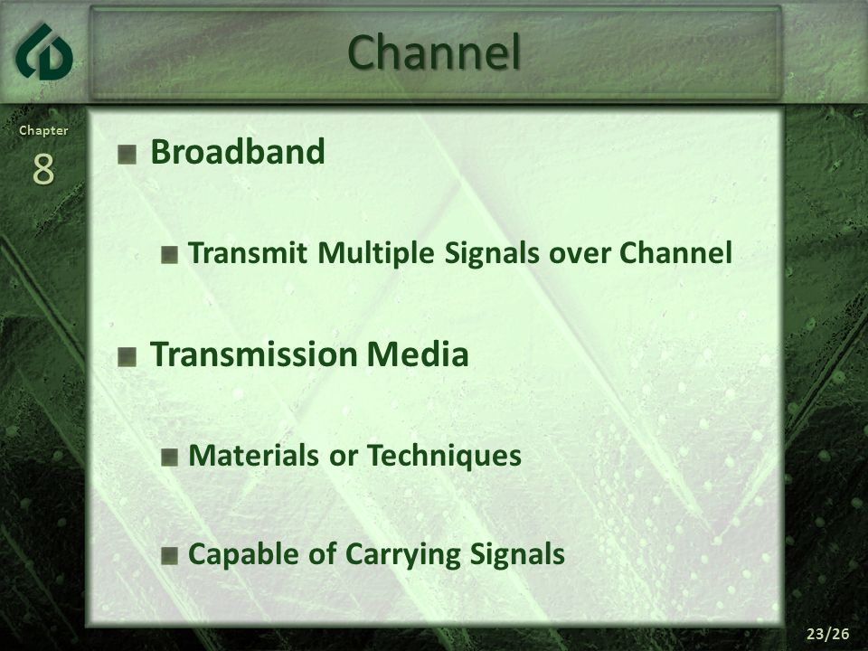 Channel Broadband Transmission Media