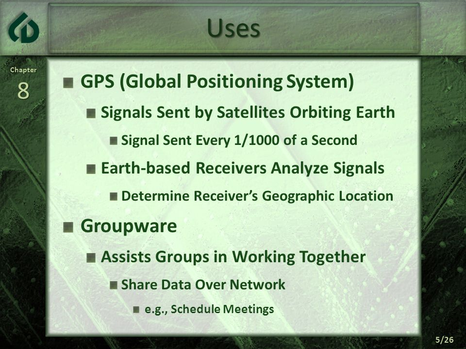 Uses GPS (Global Positioning System) Groupware