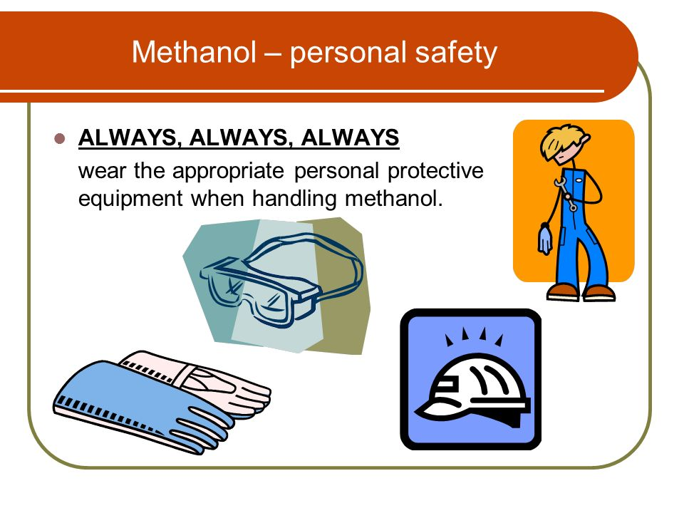 Methanol – personal safety