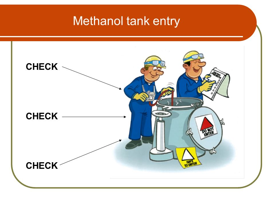 Methanol tank entry CHECK