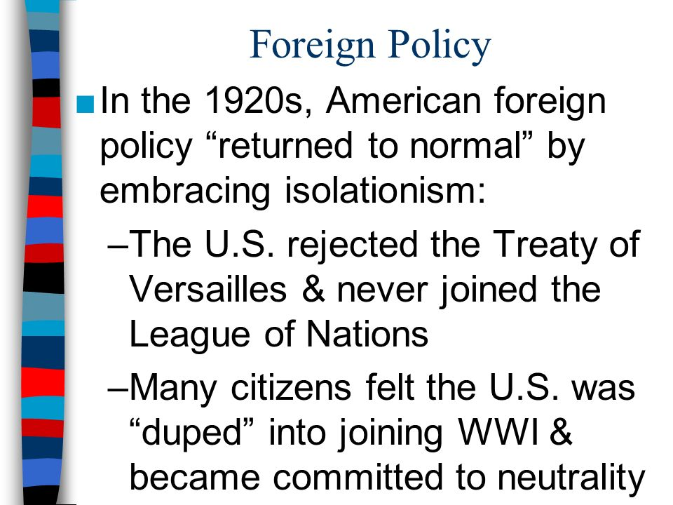 american foreign policy in wwi Us foreign policy completely retreated its almost as if it didn't exist at all because everyone was so disillusioned by wars and all its pitted difficulties (loss of american lives, issues with economy) the american people completely ignored woodrow wilson's initiatives of the 14 points.