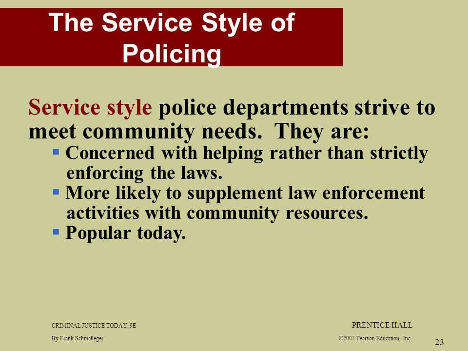 legalistic style policing The three styles of policing are: watchman, legalistic, and service the watchman style is typical of lower-class communities, and the primary concern is maintaining order.