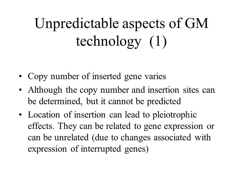 Unpredictable aspects of GM technology (1)
