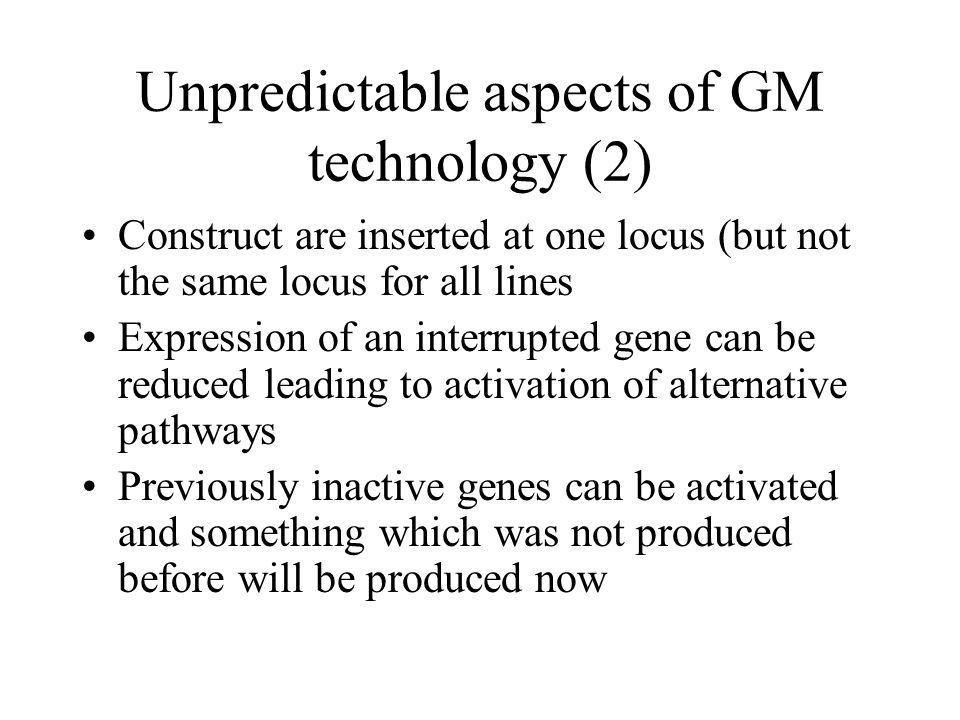 Unpredictable aspects of GM technology (2)