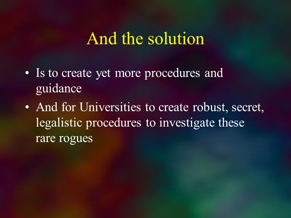 And the solution Is to create yet more procedures and guidance