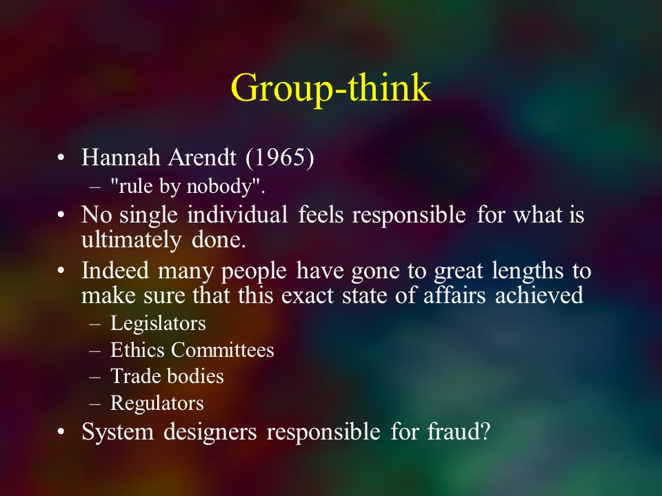 Group-think Hannah Arendt (1965)