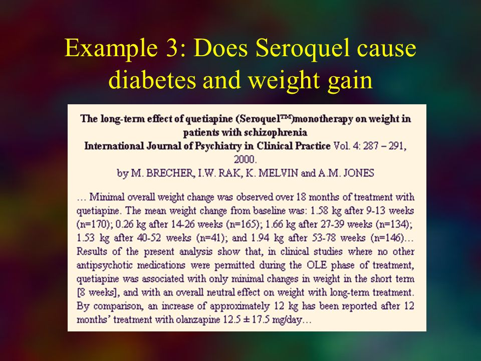 Example 3: Does Seroquel cause diabetes and weight gain