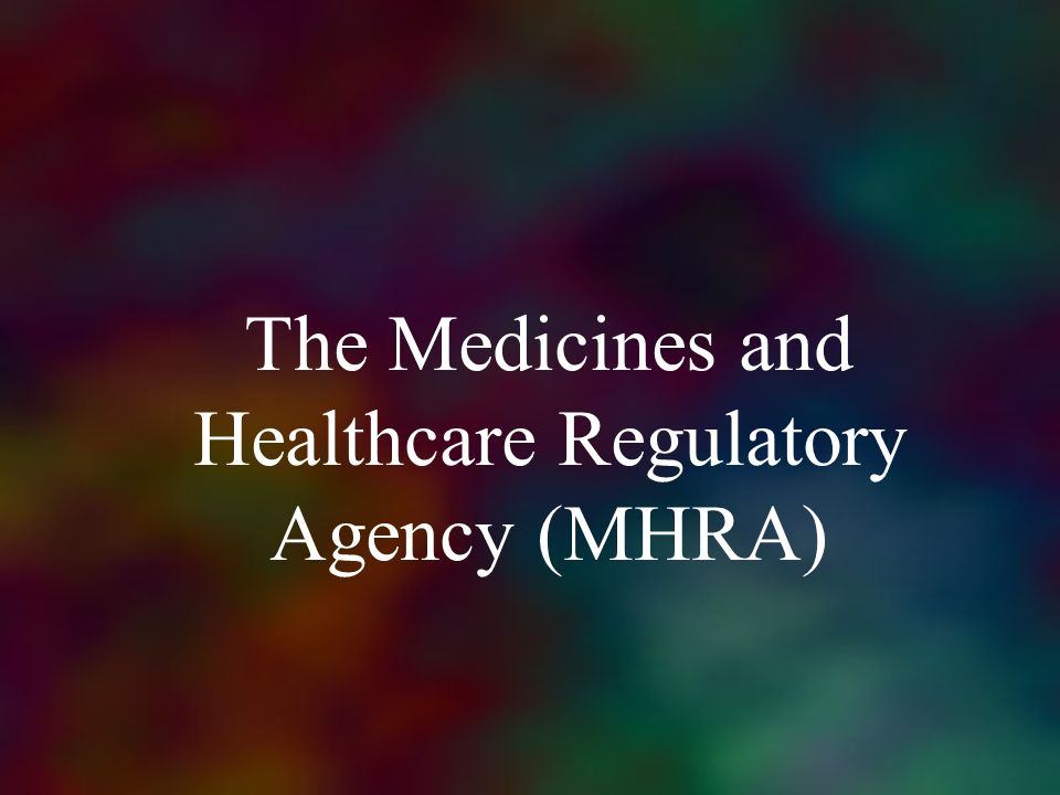 The Medicines and Healthcare Regulatory Agency (MHRA)
