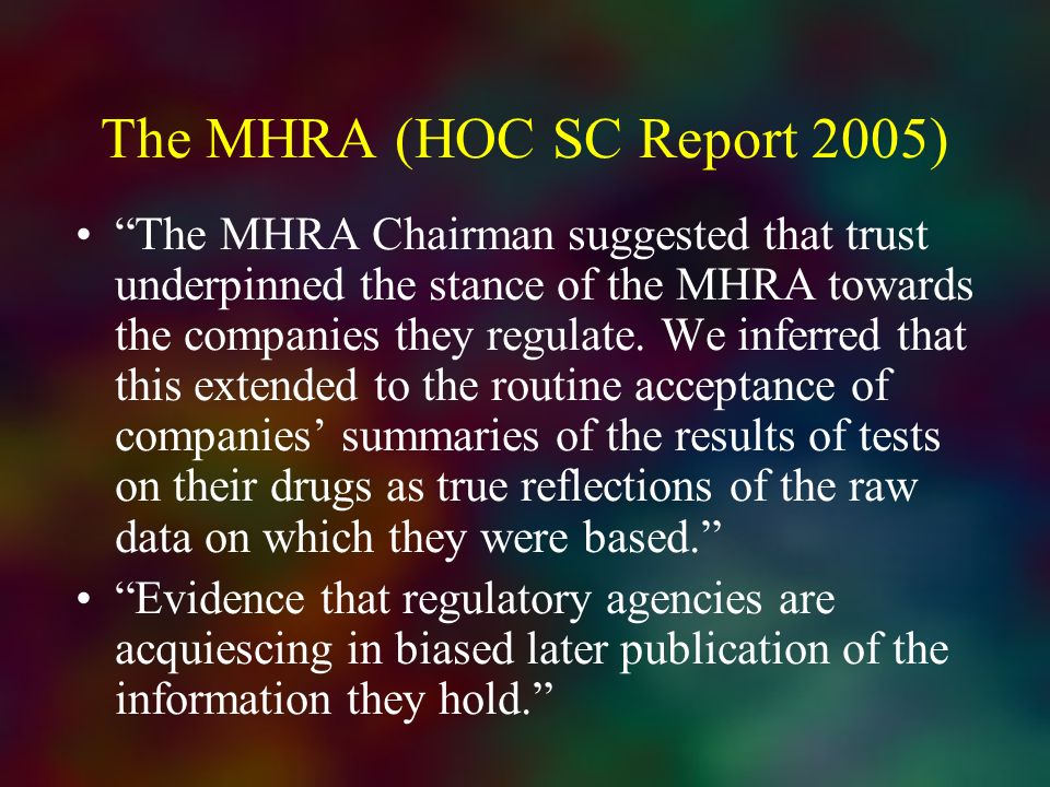 The MHRA (HOC SC Report 2005)