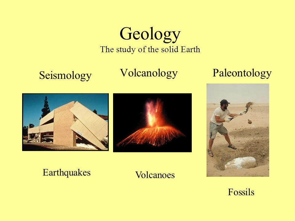 Geology The study of the solid Earth