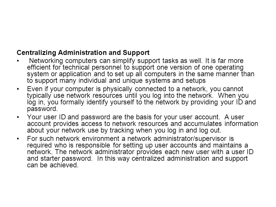Centralizing Administration and Support