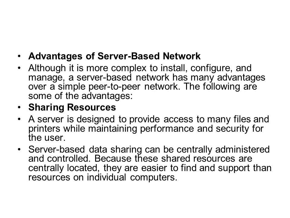 Advantages of Server-Based Network