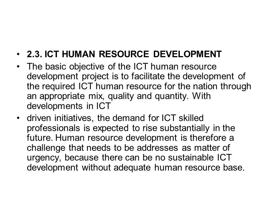 2.3. ICT HUMAN RESOURCE DEVELOPMENT