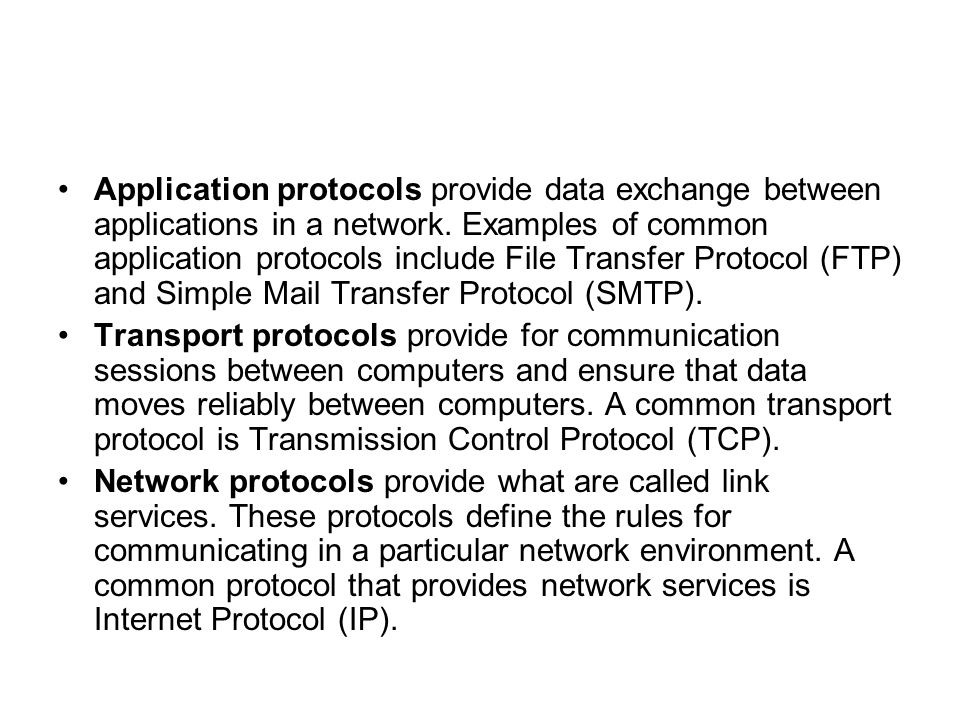 Application protocols provide data exchange between applications in a network. Examples of common application protocols include File Transfer Protocol (FTP) and Simple Mail Transfer Protocol (SMTP).