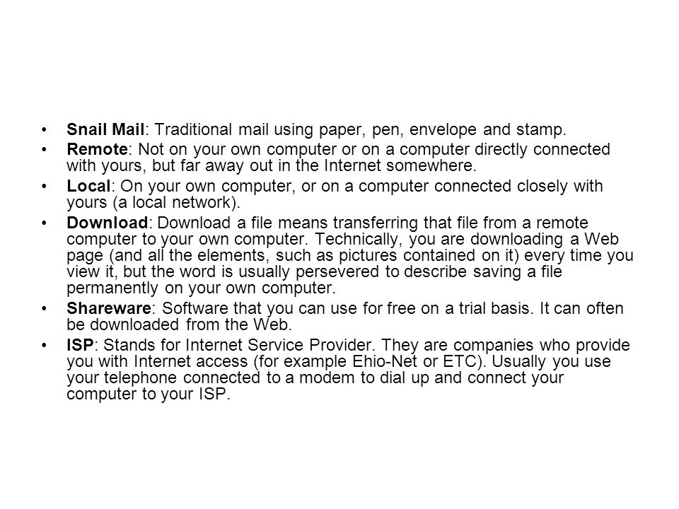 Snail Mail: Traditional mail using paper, pen, envelope and stamp.