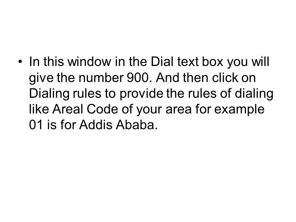 In this window in the Dial text box you will give the number 900