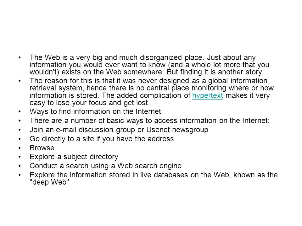 The Web is a very big and much disorganized place