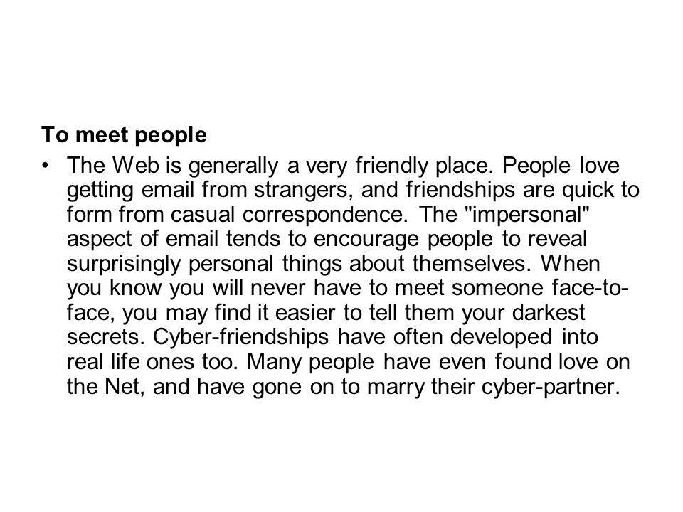 To meet people