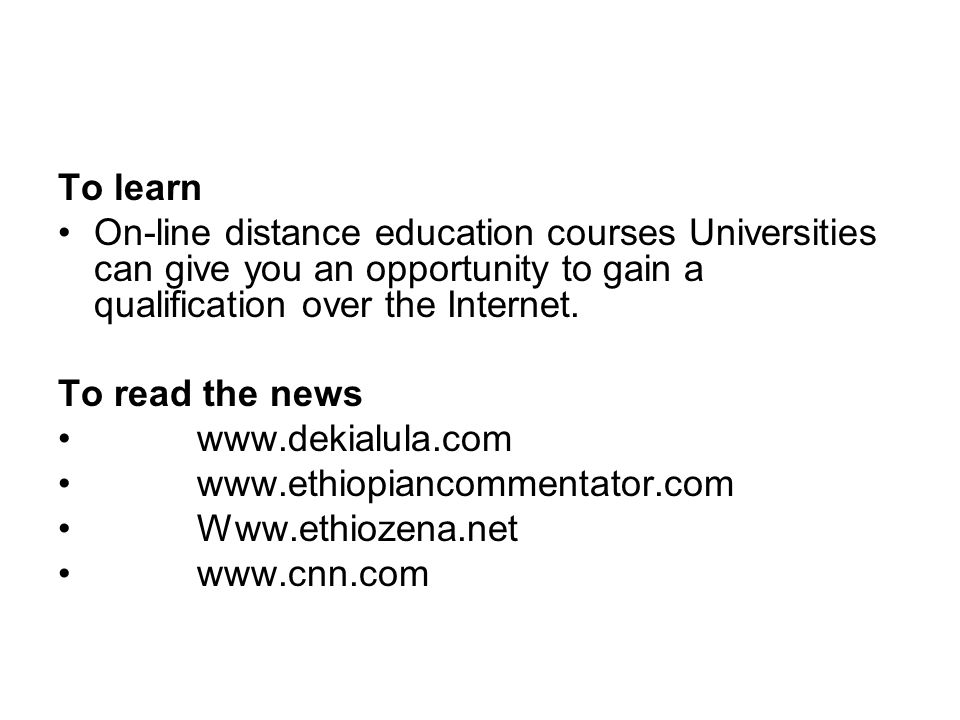 To learn On-line distance education courses Universities can give you an opportunity to gain a qualification over the Internet.