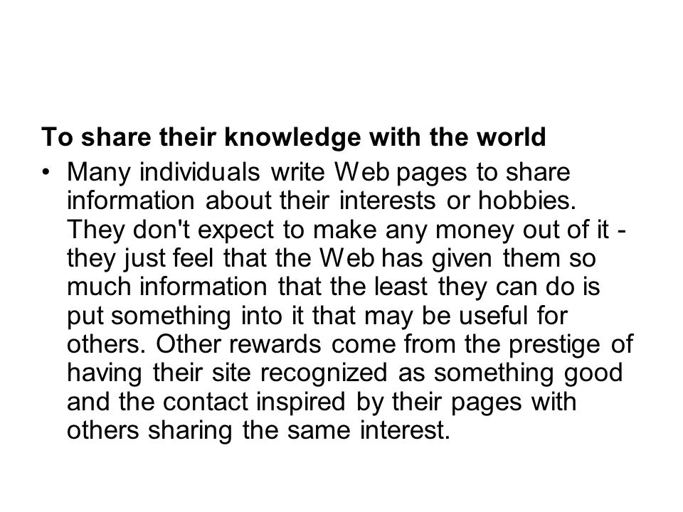 To share their knowledge with the world