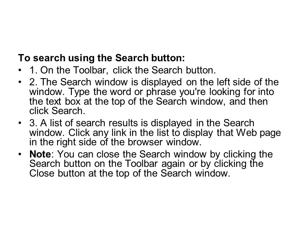 To search using the Search button: