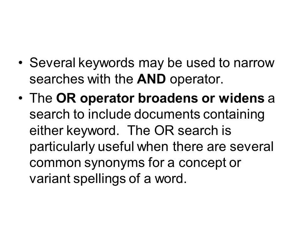Several keywords may be used to narrow searches with the AND operator.