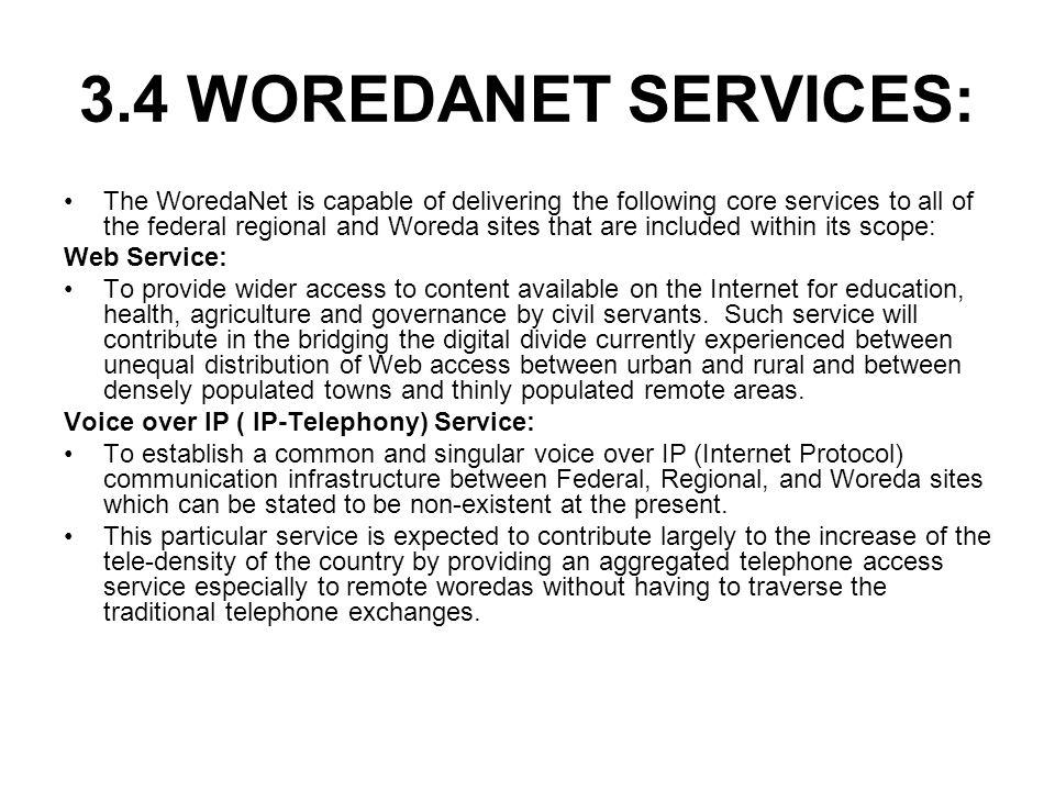 3.4 WOREDANET SERVICES: