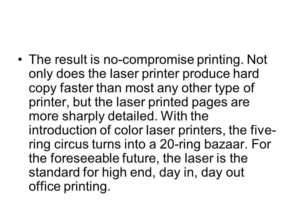 The result is no-compromise printing