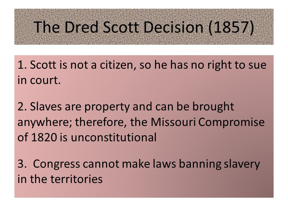 the shaping of secession from the dred scott decision of the supreme court in 1857 393 (1857), also known as the dred scott case or dred scott decision, was a  landmark decision by  the supreme court's decision in dred scott v   encouraged secessionist elements among southern supporters of slavery to  make bolder.