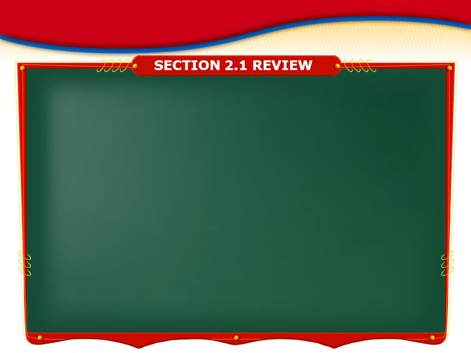 SECTION 2.1 REVIEW