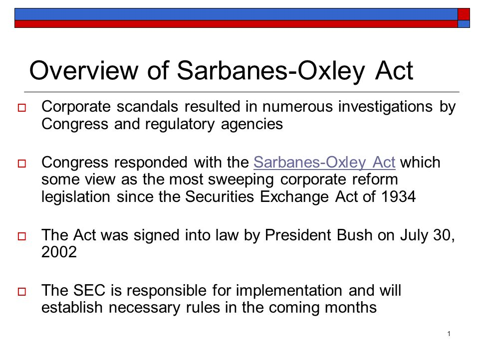 adoption of the sarbanes oxley act of We've put together an it primer on the sarbanes-oxley act, also known as sox   specifically require the coso framework, the pcaob's adoption of it makes it.