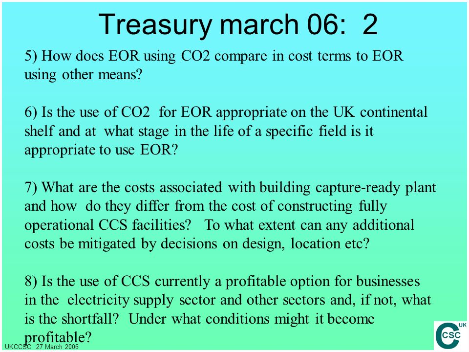 Treasury march 06: 2 5) How does EOR using CO2 compare in cost terms to EOR using other means