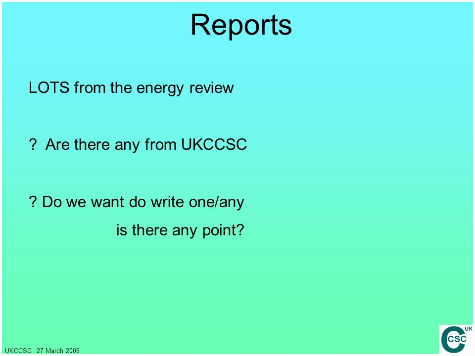 Reports LOTS from the energy review Are there any from UKCCSC
