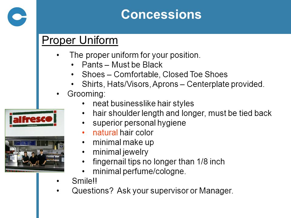 Concessions Proper Uniform The proper uniform for your position.