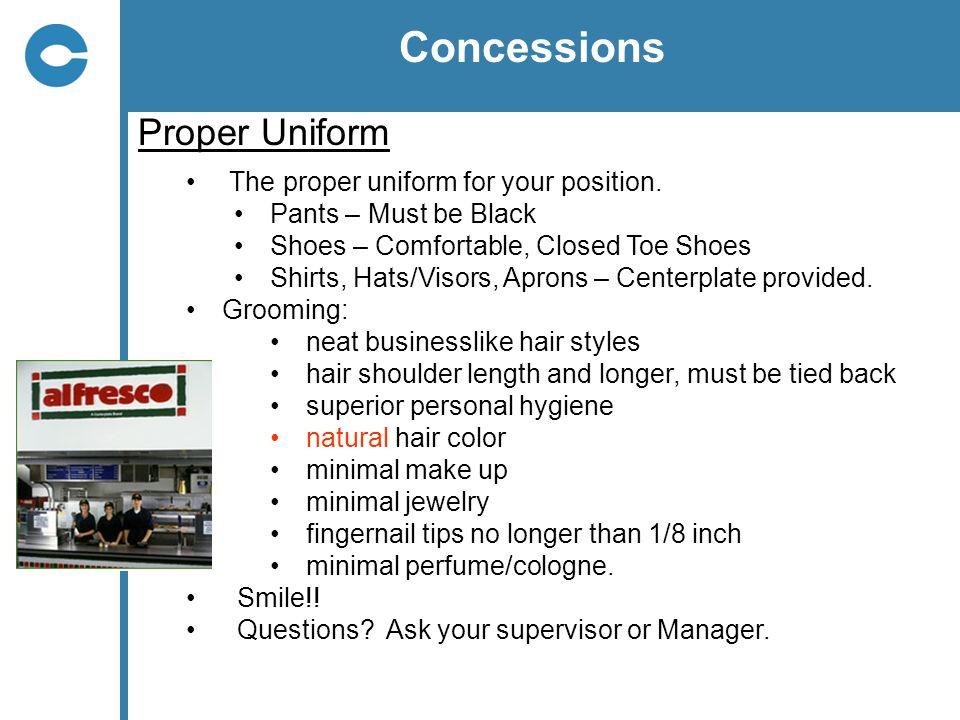Concessions Proper Uniform The proper uniform for your position.