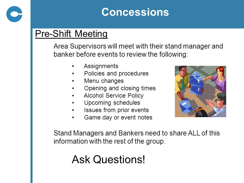 Concessions Ask Questions! Pre-Shift Meeting