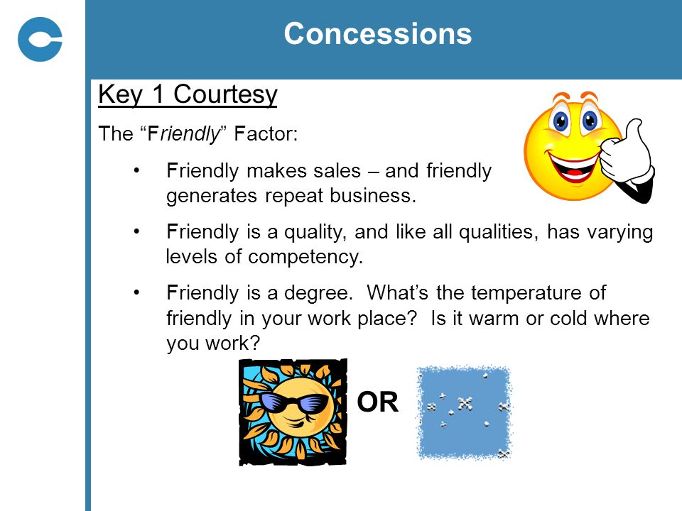 Concessions OR Key 1 Courtesy The Friendly Factor: