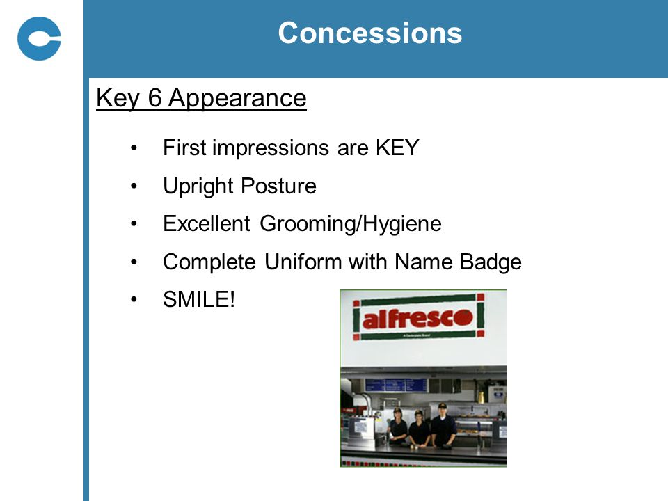Concessions Key 6 Appearance First impressions are KEY Upright Posture