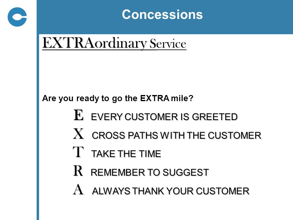 EXTRAordinary Service E EVERY CUSTOMER IS GREETED