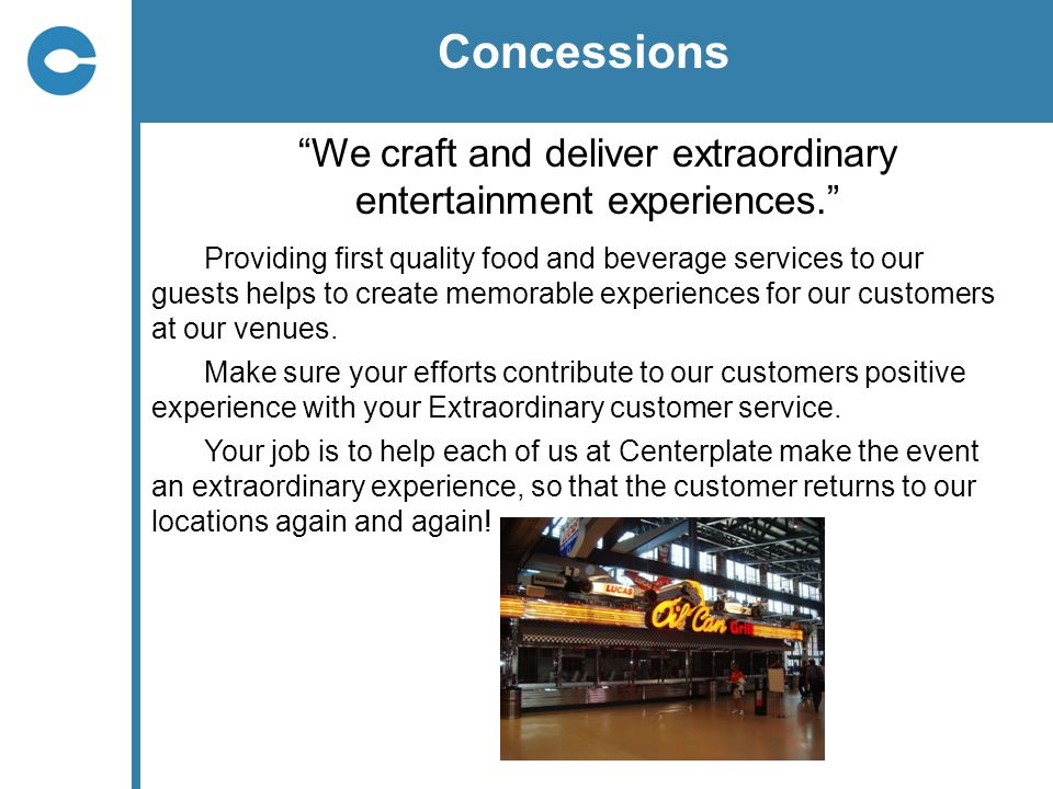 Concessions We craft and deliver extraordinary