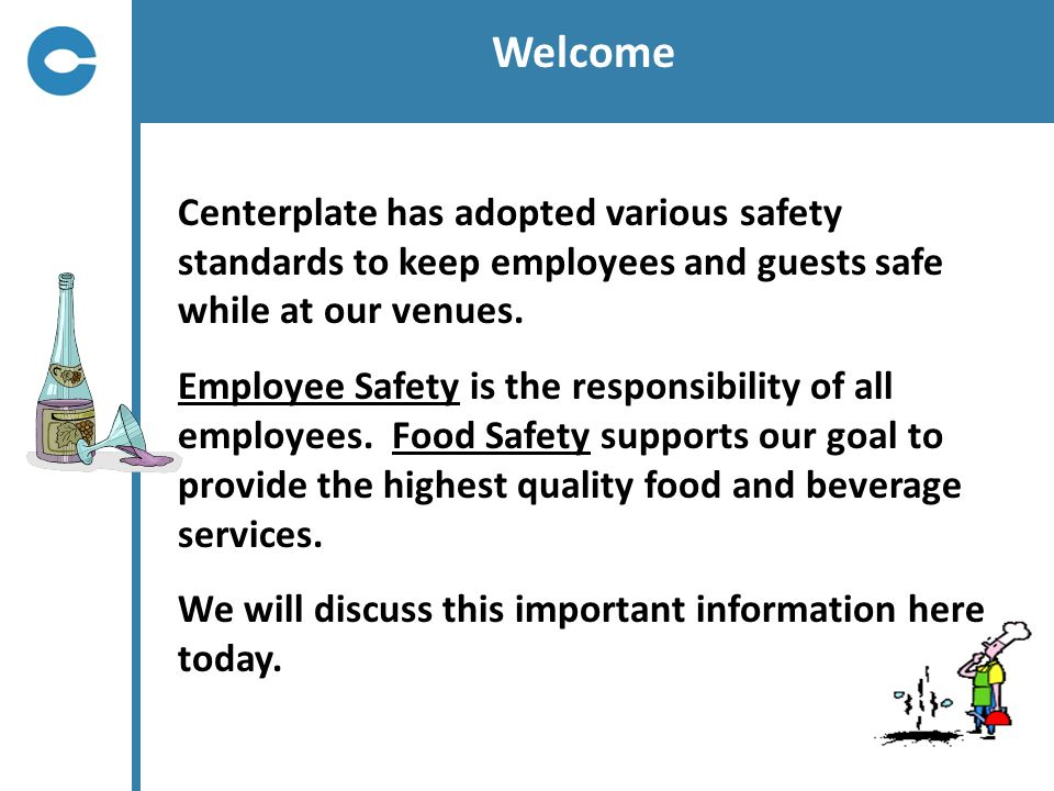 Welcome Centerplate has adopted various safety standards to keep employees and guests safe while at our venues.