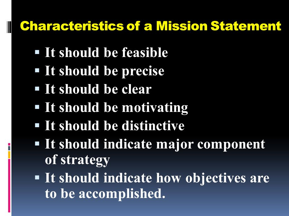 essential characteristics of a mission statement 18/10 2 3 characteristics of a 'good' mission statement there are no hard and fast rules to developing a mission - what matters most is that is generally be.