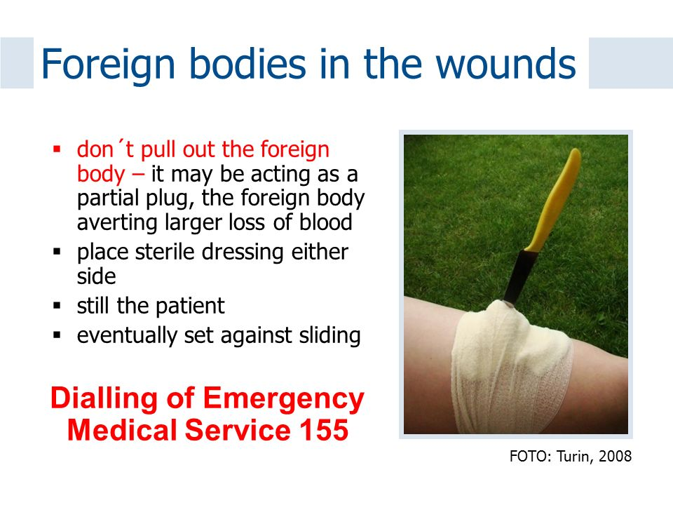 Foreign bodies in the wounds