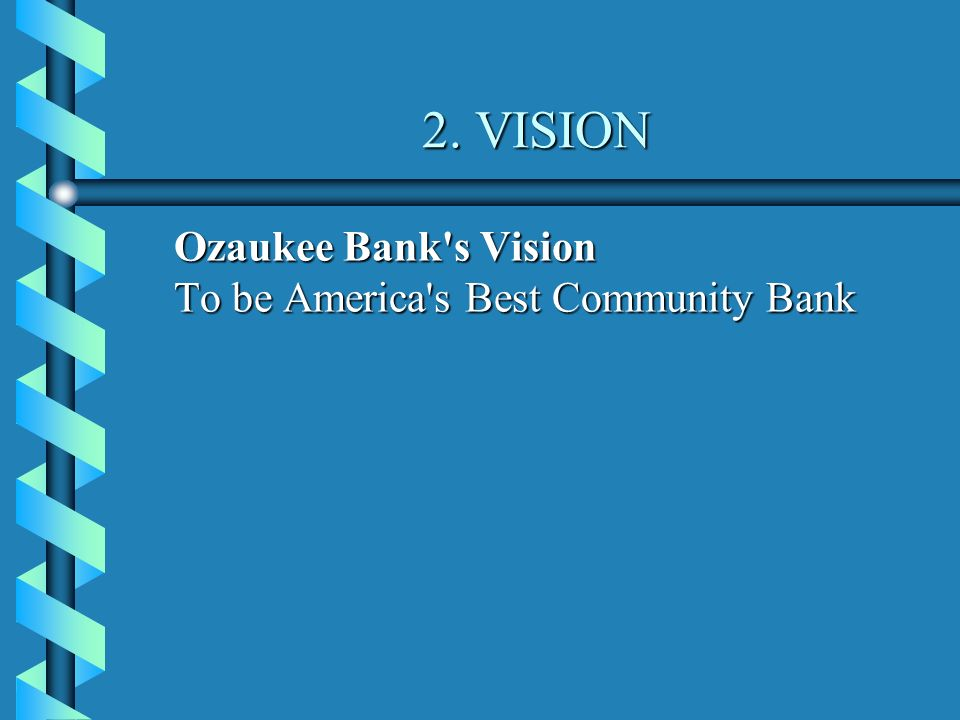 bank of america mission and vision Mission statement hdfc bank's mission is to be a world class indian bank the objective is to build sound customer franchises across distinct businesses so as to be the preferred provider of banking services for target retail and wholesale customer segments, and to achieve healthy growth in profitability, consistent with the bank's risk appetite.