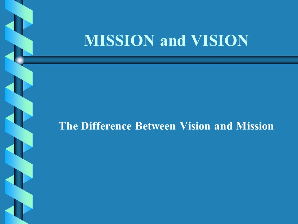 the differences of vision and mission Mission statement versus vision statement comparison chart mission statement vision statement about: a mission statement talks about how you will get to where you want to be defines the purpose and primary objectives related to your customer needs and team values a vision statement outlines where you want to be.