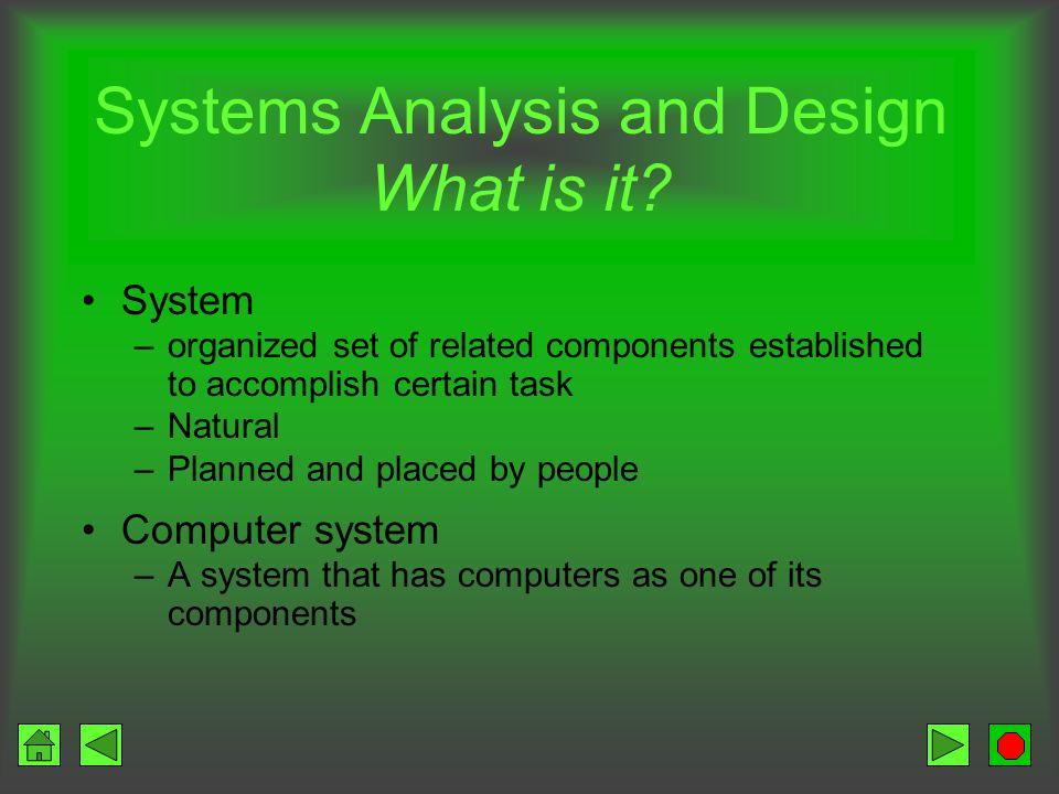 Systems Analysis and Design What is it